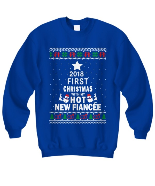2018 first Christmas with my hot new fiance sweater