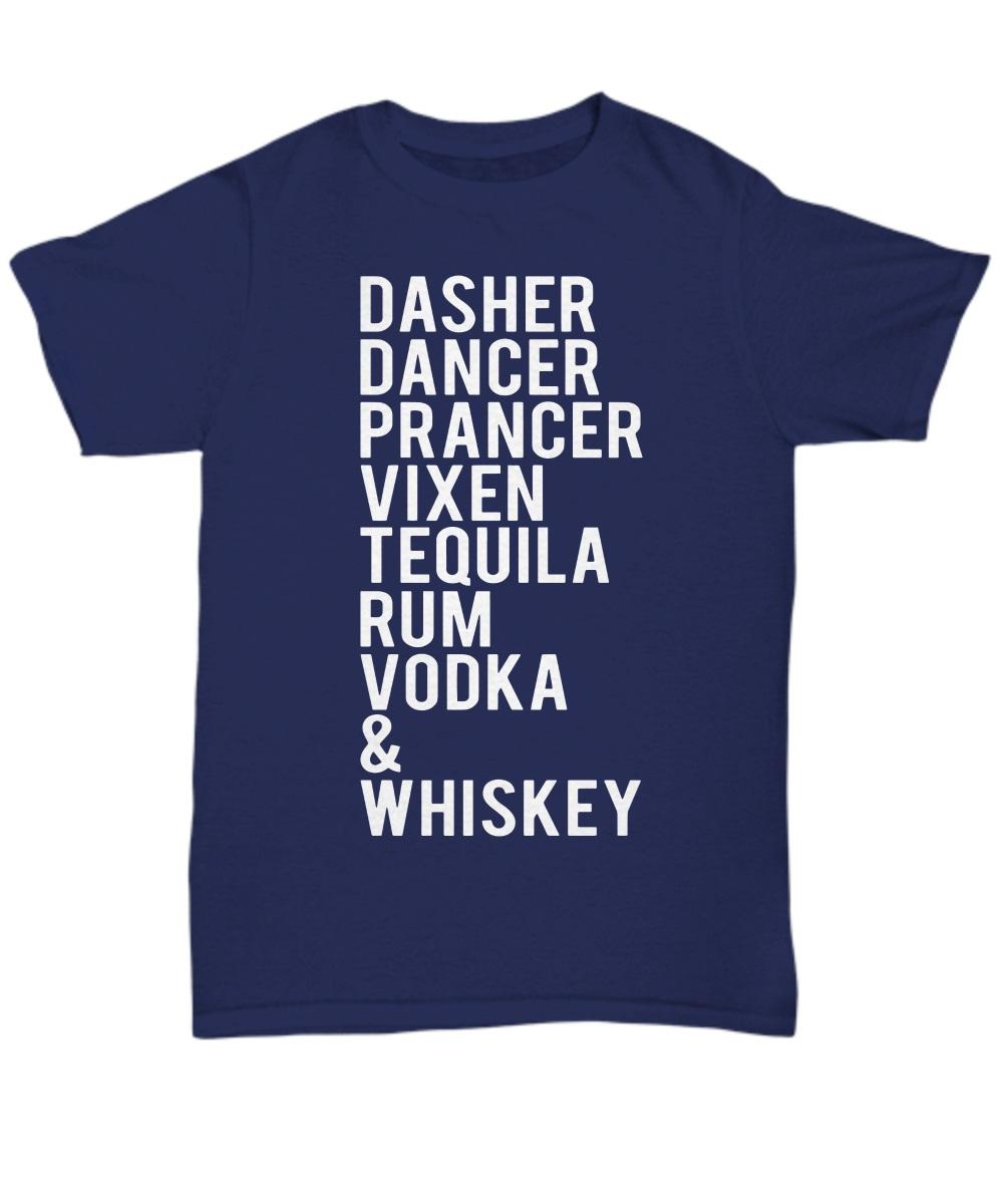 Dasher Dancer Prancer Vixen Tequila Rum Vodka & Whiskey classic shirt