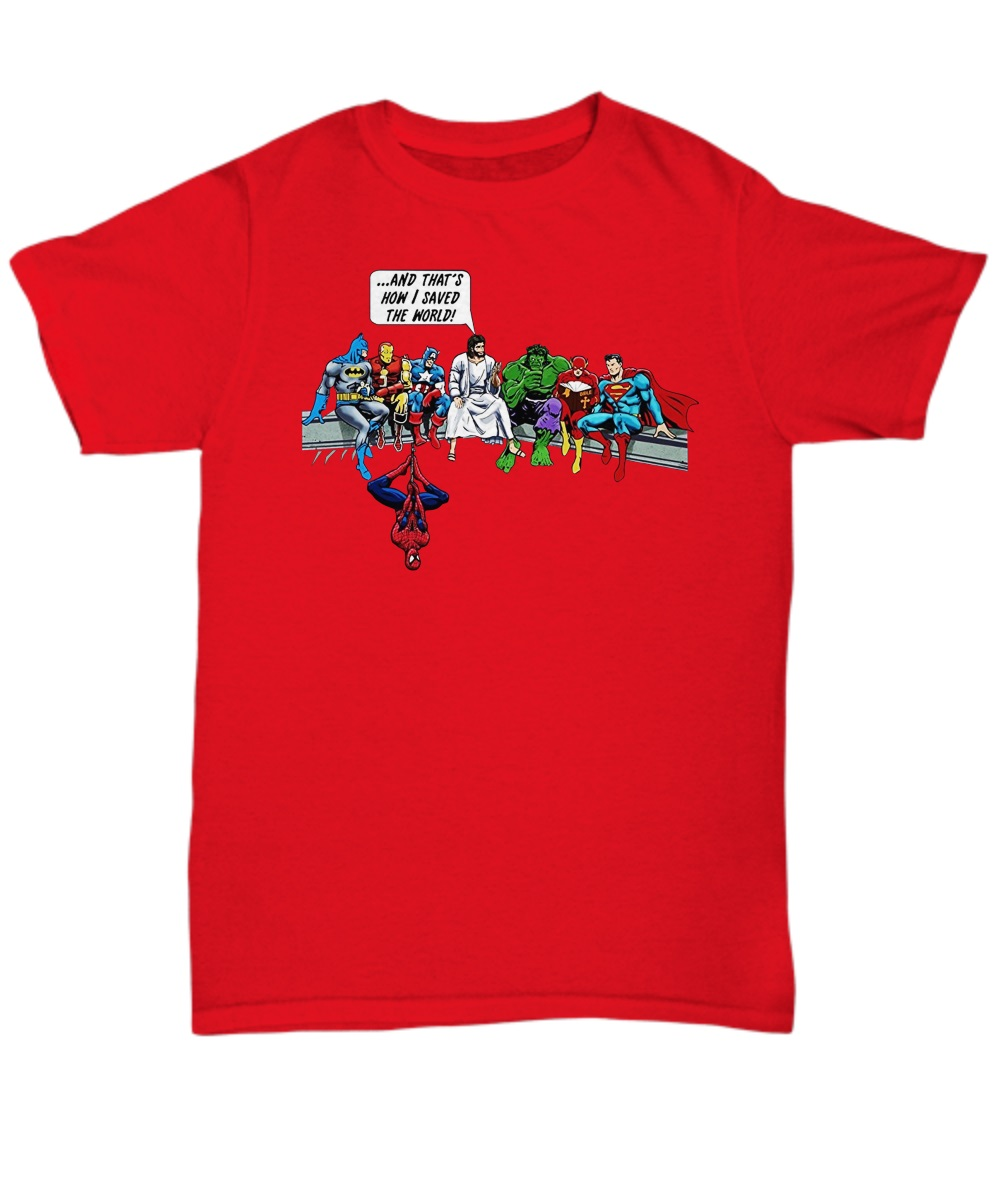 Jesus and Superheroes and That's How I Saved The World classic shirt