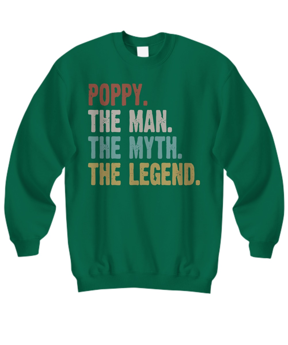 Poppy the man the myth the legend sweatshirt
