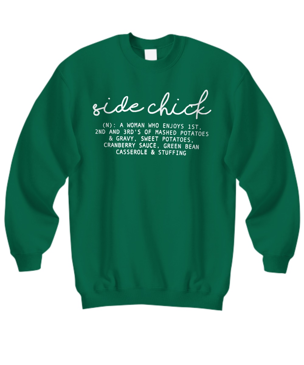 Side Chick Funny Definition sweatshirt
