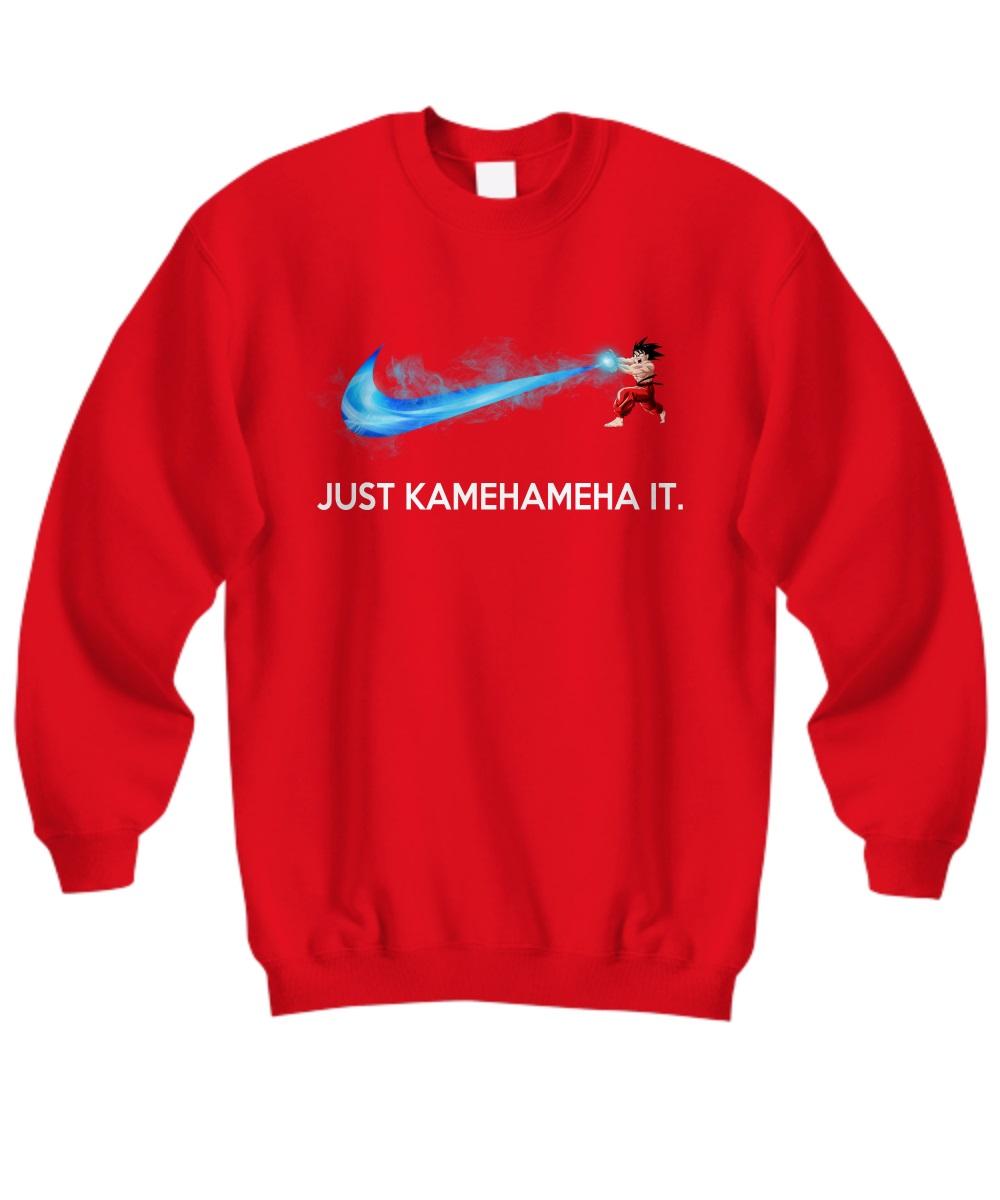 Son Goku just kamehameha it sweatshirt