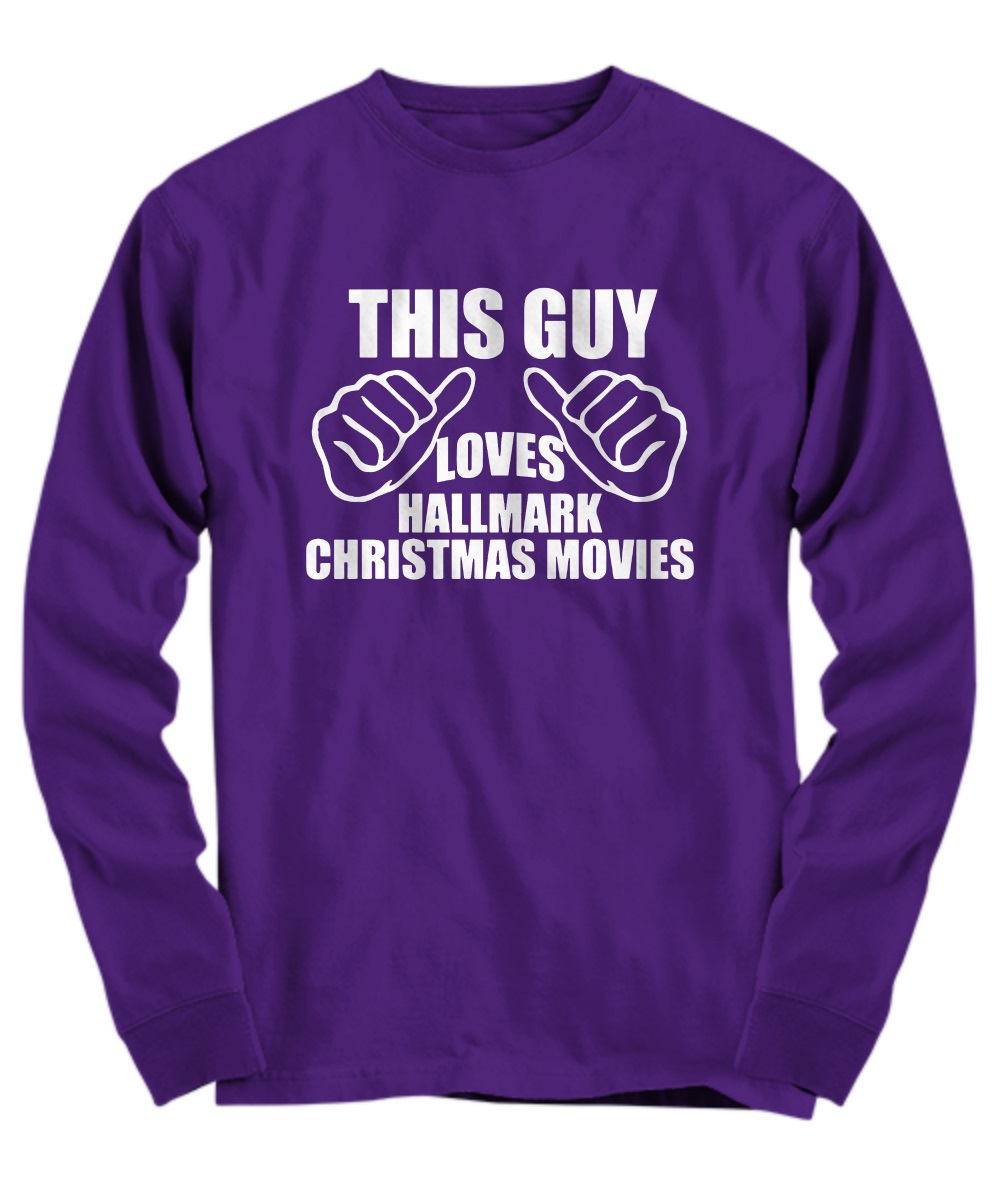 This guy loves hallmark christmas movies long sleeve
