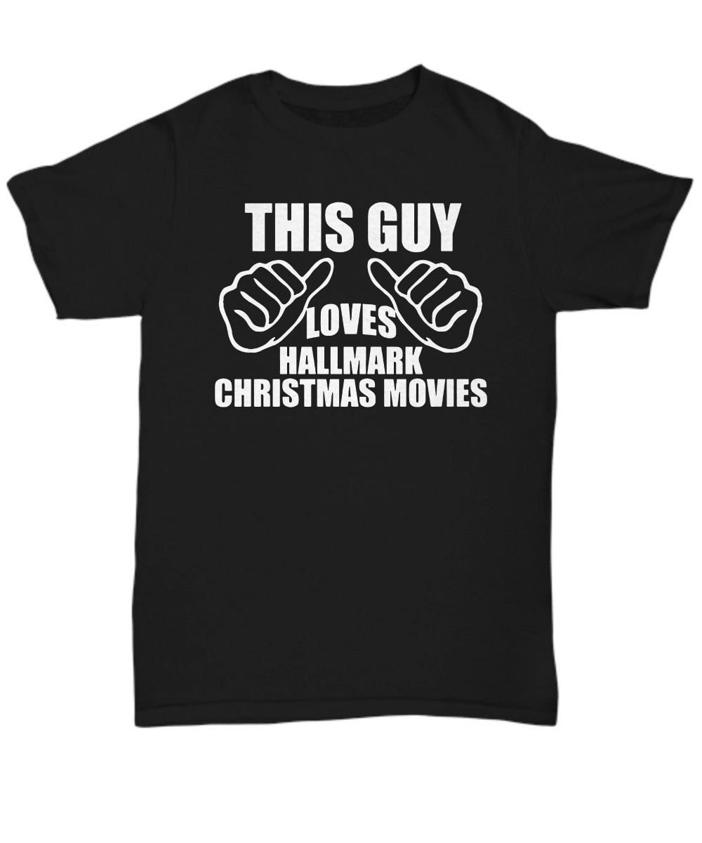 6fc8a052 This guy loves hallmark christmas movies shirt, hoodie, sweatshirt