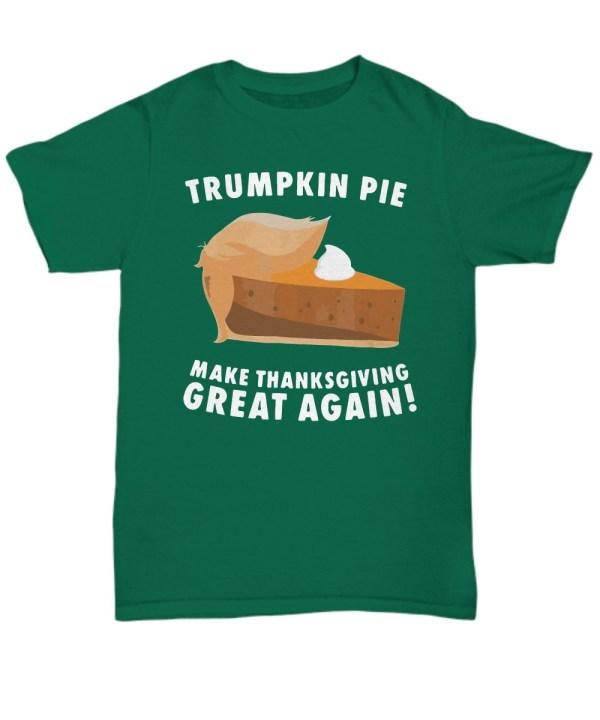 Trumpkin pie make thanksgiving great again shirt