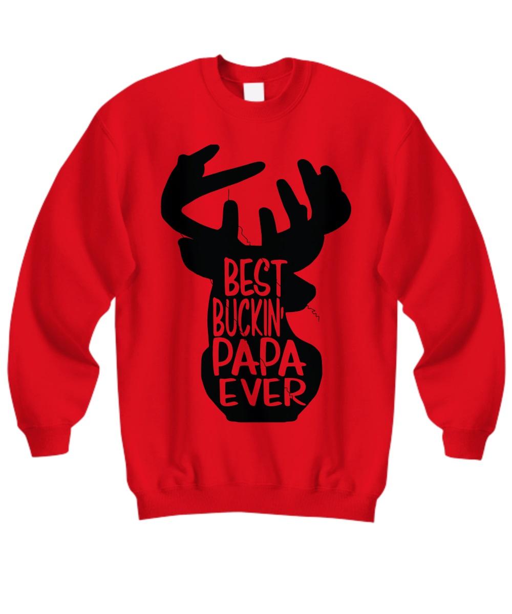 Best buckin' papa ever sweatshirt