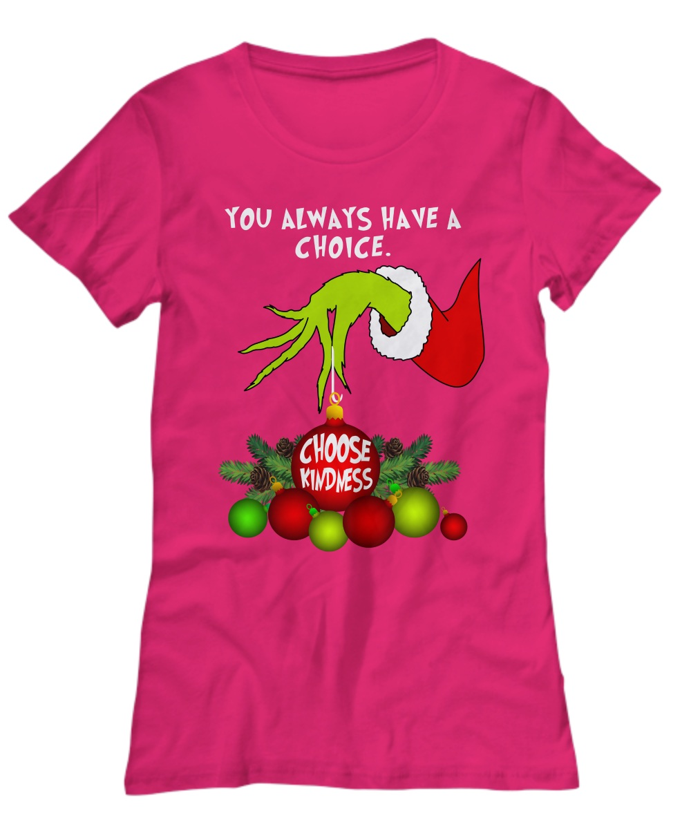 Grinch you always have a choice choose kindness women's tee