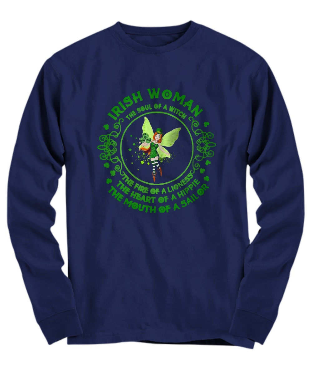 Irish woman the sound of a witch the fire of a ligness the heart of a hippie the mouth of a sailor long sleeve