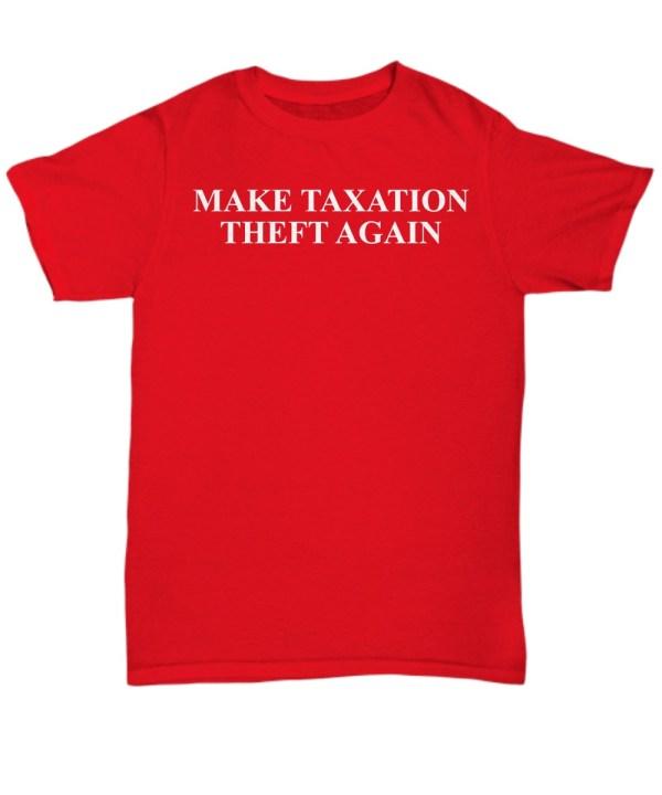 Make taxation theft again shirt