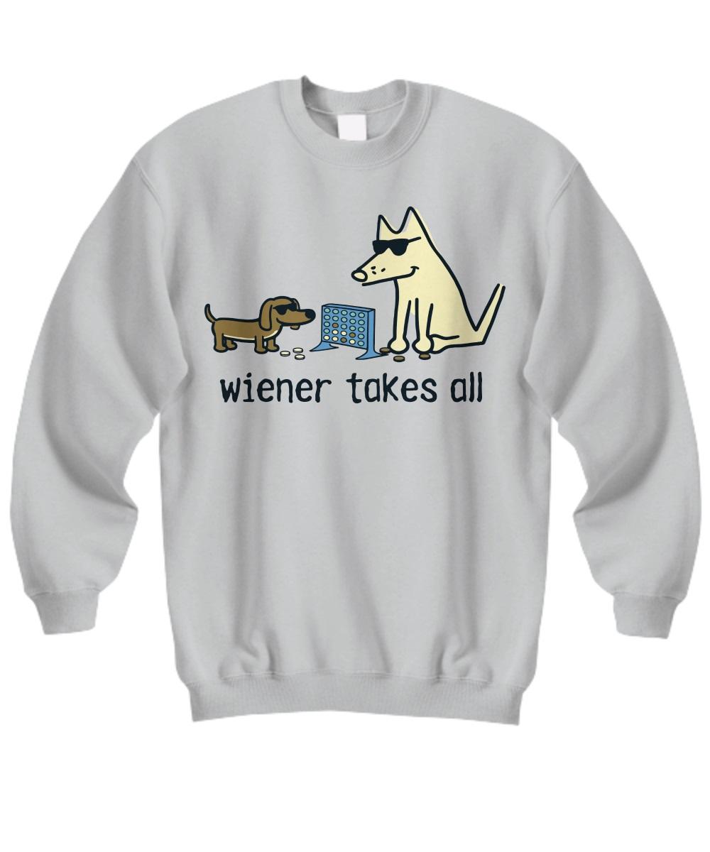Teddy the dog wiener takes all sweatshirt