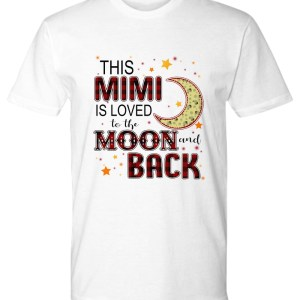This mimi is loved to the moon and black shirt