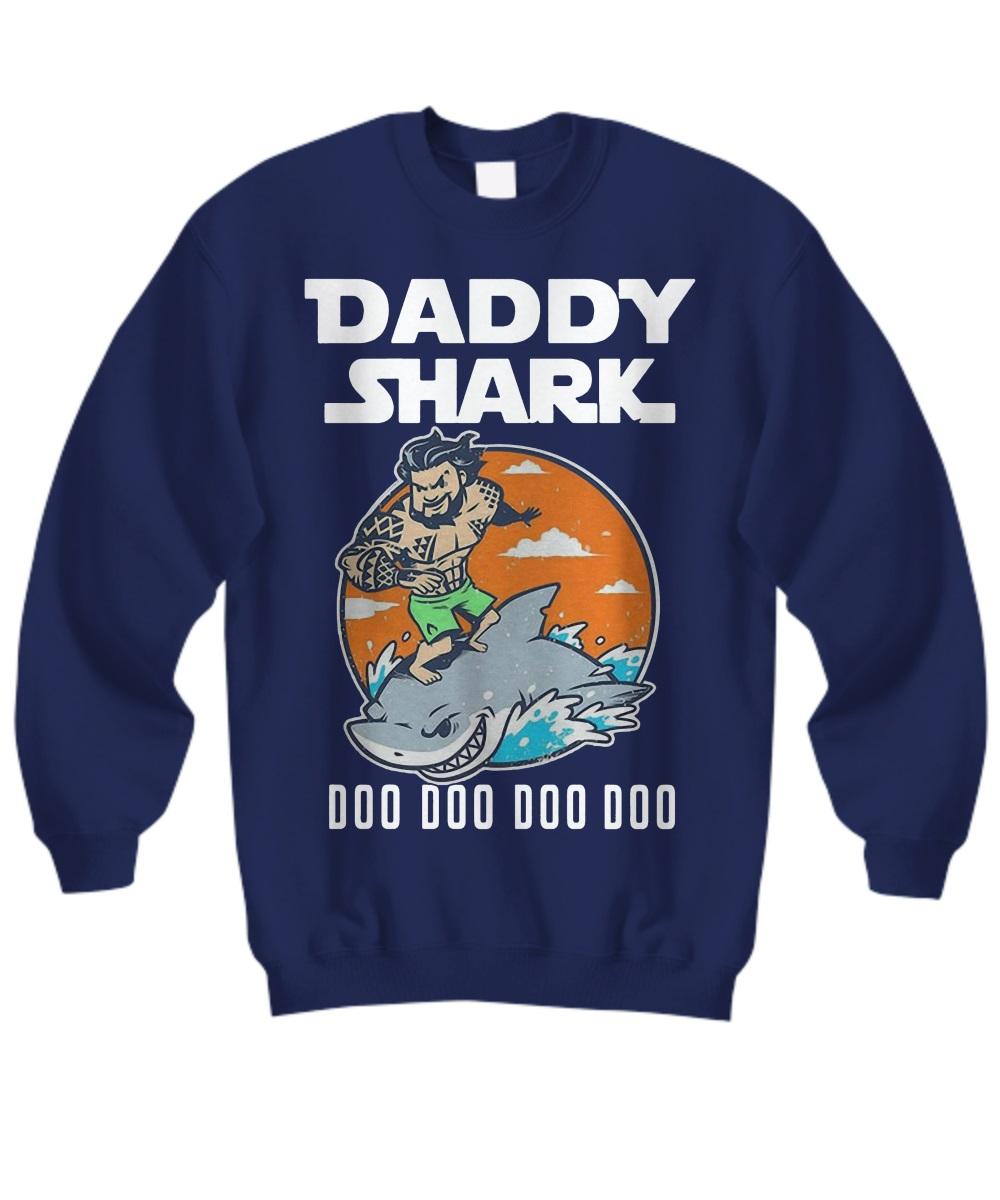 Aquaman Daddy Shark doo doo doo sweatshirt