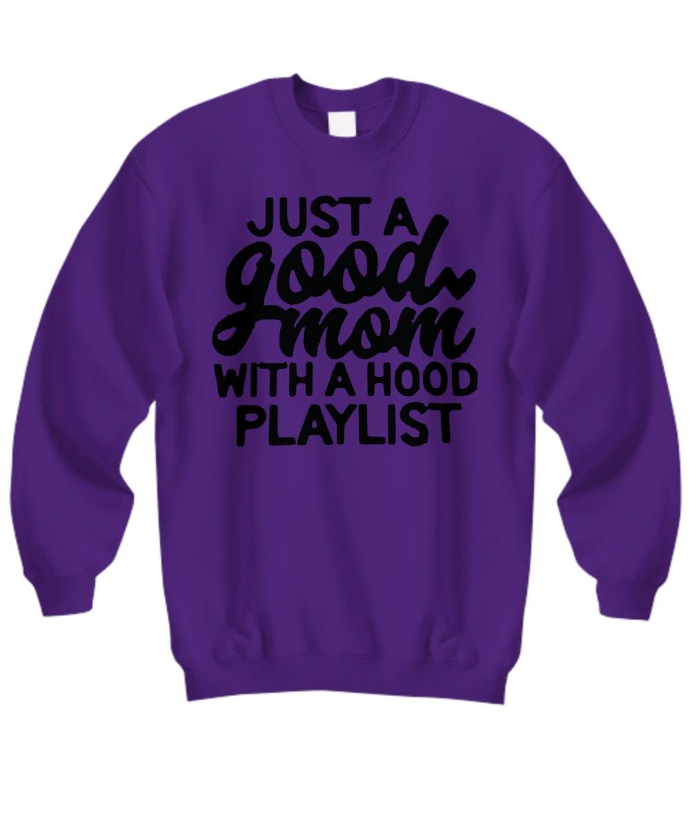 Just a good mom with a hood playlist sweatshirt