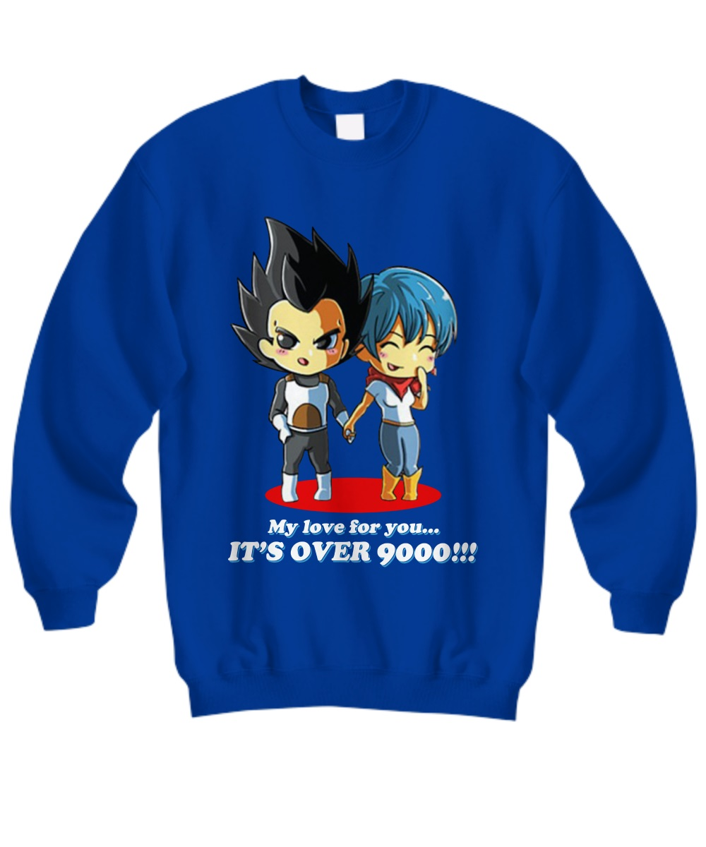 My love for you it's over 9000 sweatshirt