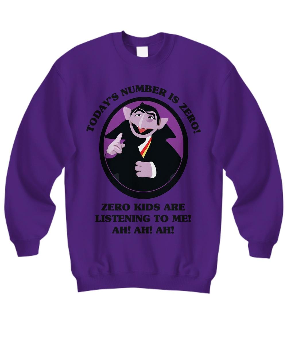 Today's number is zero zero kid are listening to me ah ah ah sweatshirt