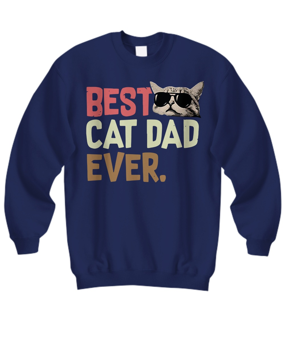 Best cat dad ever vintage Sweatshirt