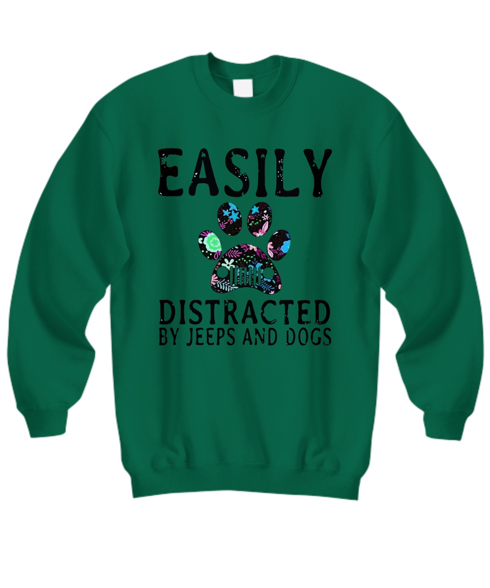 Easily distracted by jeeps and dogs Sweatshirt