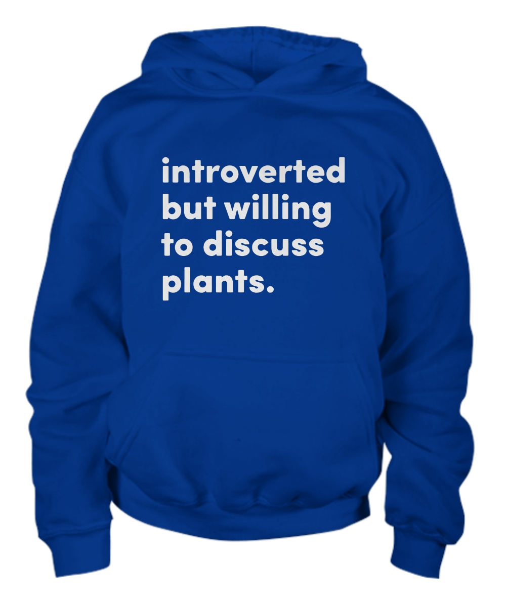 Introverted but willing to discuss plants Youth Hoodie