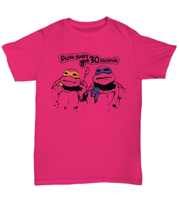Ninja Turtles Pizza Dude's Got 30 Seconds Shirt