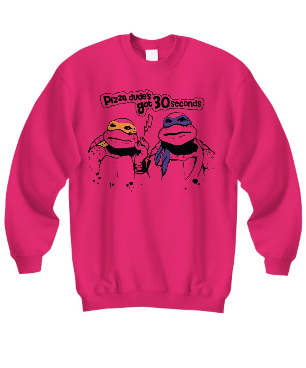 Ninja Turtles Pizza Dude's Got 30 Seconds Sweatshirt
