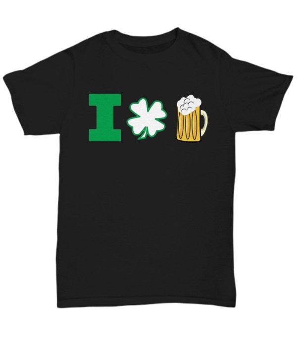 St Patrick's Day I Love Beer shirt