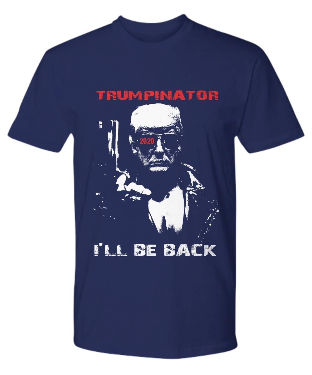 Trumpinator 2020 I'll Be Back Support Trump Premium tee