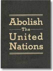 abolish the un