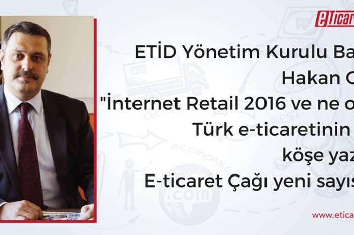 Internet Retail 2016 ve ne olacak Türk e-ticaretinin hali? - Hakan Orhun