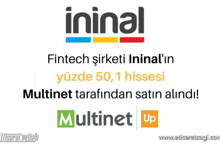Multinet, fintech şirketi ininal'ın çoğunluk hissesini satın aldı