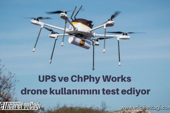 UPS ve ChPhy Works drone kullanımını test ediyor