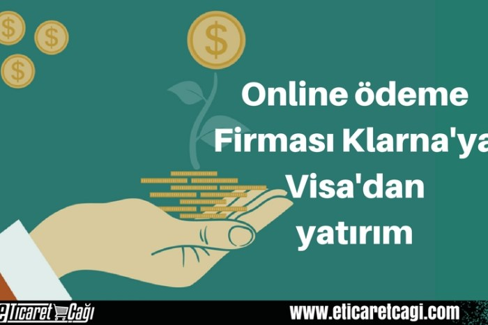 Online ödeme firması Klarna'ya Visa'dan yatırım