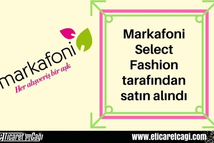 Markafoni, Select Fashion tarafından satın alındı