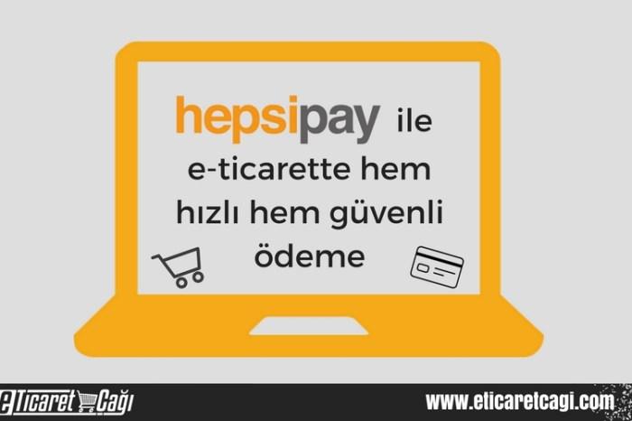 Hepsipay ile e-ticarette hem hızlı hem güvenli ödeme