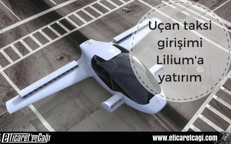 Uçan taksi girişimi Lilium'a yatırım!