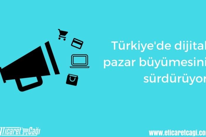 Türkiye'de dijital pazar büyümesini sürdürüyor