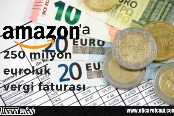 Amazon'a 250 milyon euroluk vergi faturası