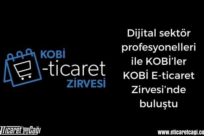 Dijital sektör profesyonelleri ile KOBİ'ler KOBİ E-ticaret Zirvesi'nde buluştu