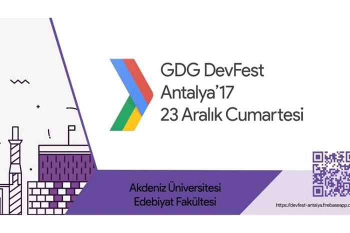 """Antalya'nın En Büyük Yazılım Konferansı """"GDG DevFest Antalya'17"""""""
