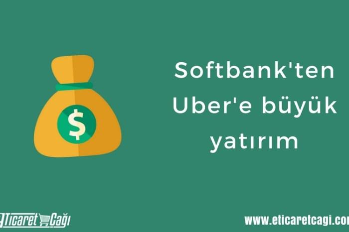 Softbank'ten Uber'e büyük yatırım