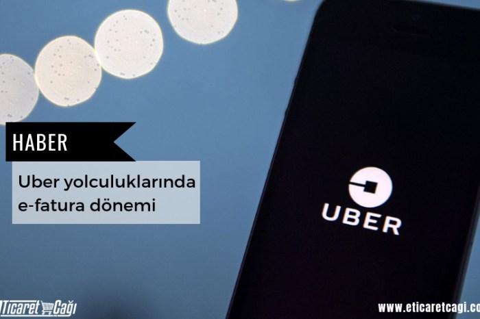 Uber yolculuklarında e-fatura dönemi