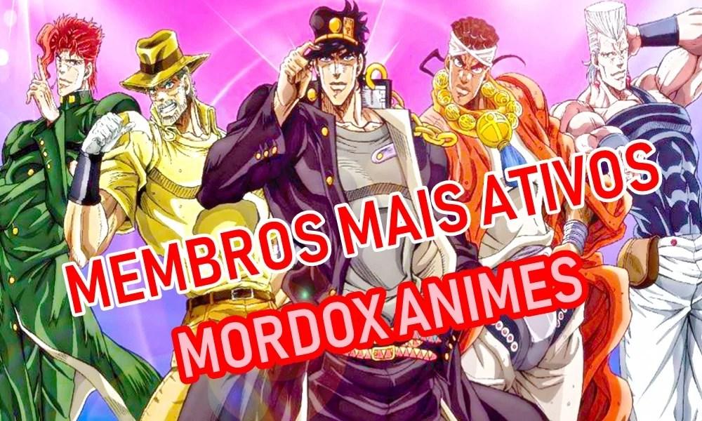 MEMBROS MAIS PARTICIPATIVOS DA MORDOX ANIMES