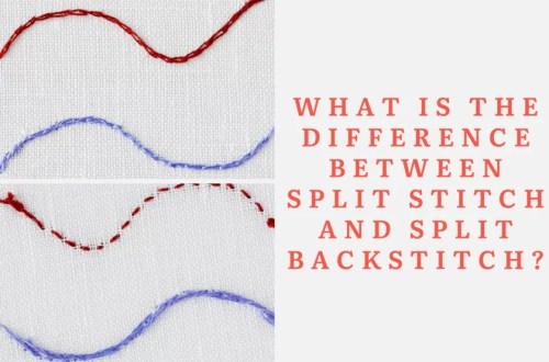 Split stitch and split backstitch - the difference