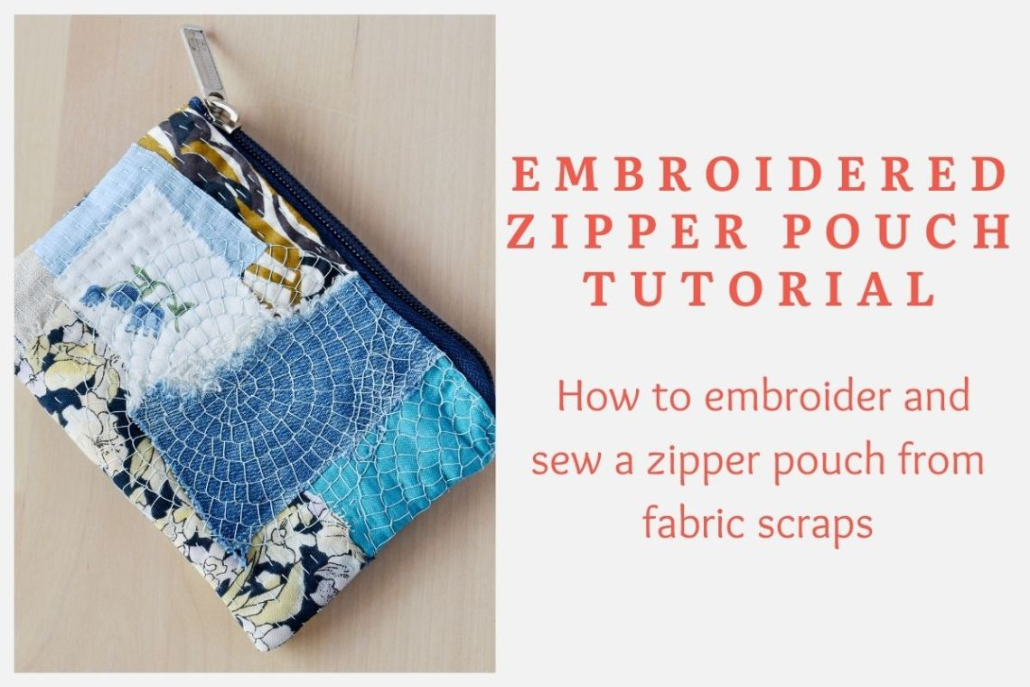 Embroidered zipper pouch tutorial
