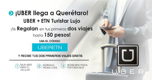 UBER, Querétaro y ETN Turistar Lujo:  Te regalan tus primeros dos viajes