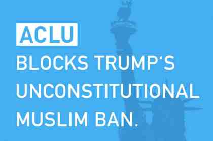 US Muslim Travel Ban:  ACLU Took Trump to court and succeeded