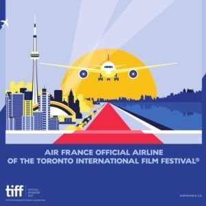 Air France is the official airline of 2017 Toronto International Film Festival