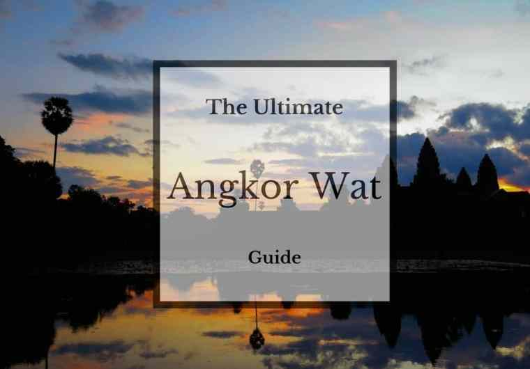 the-ultimate-angkor-wat-guide