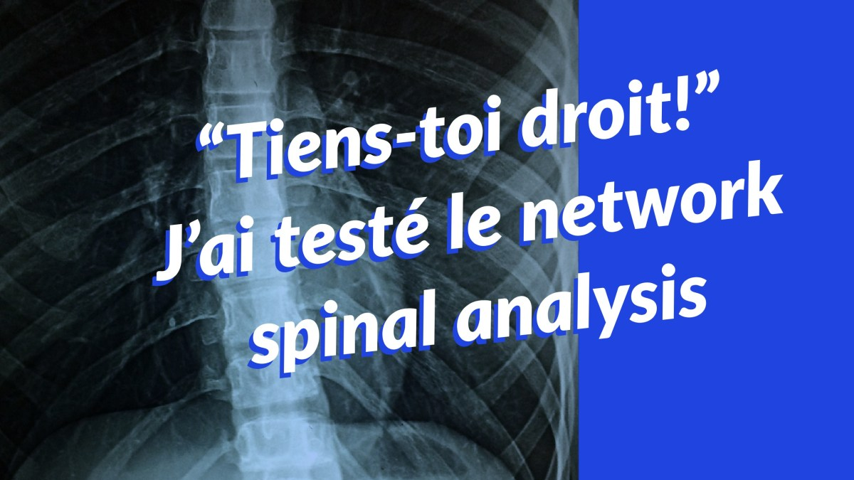"""Tiens-toi droit!"" : j'ai testé le network spinal analysis"