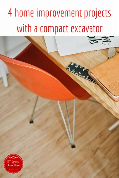 4 home improvement projects with a compact excavator