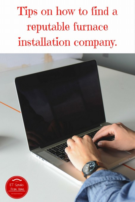 Tips on how to find a reputable furnace installation company.
